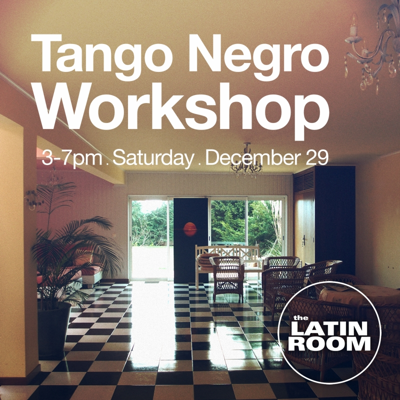 TANGO- NEGRO WORKSHOP - The Latin Room - EN