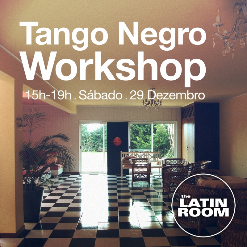 WORKSHOP TANGO NEGRO - Madeira - The Latin Room - PT