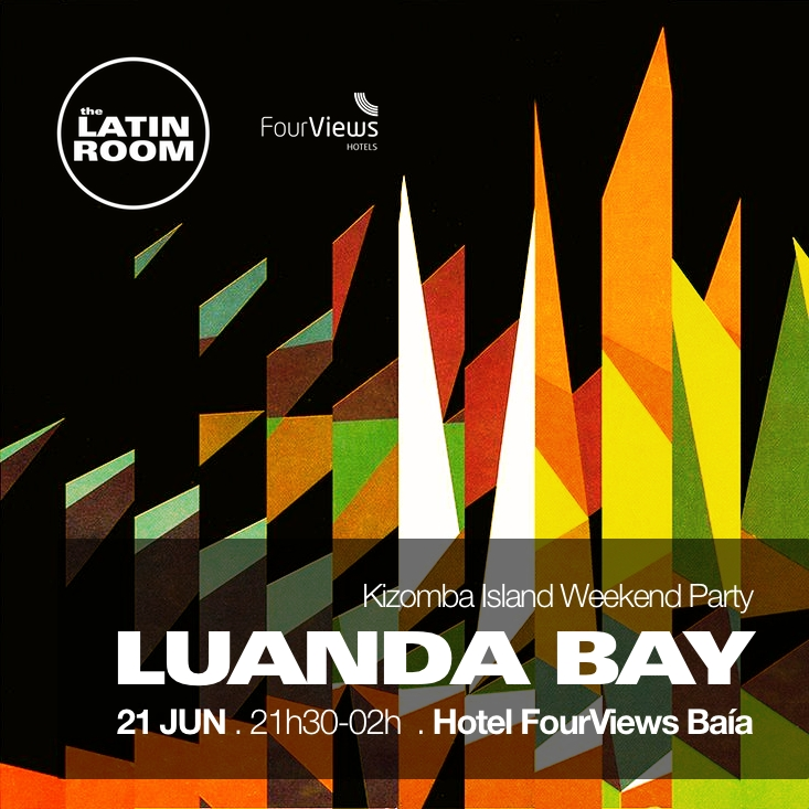 LUANDA BAY KIZOMBA PARTY - FUNCHAL MADEIRA - LATIN ROOM