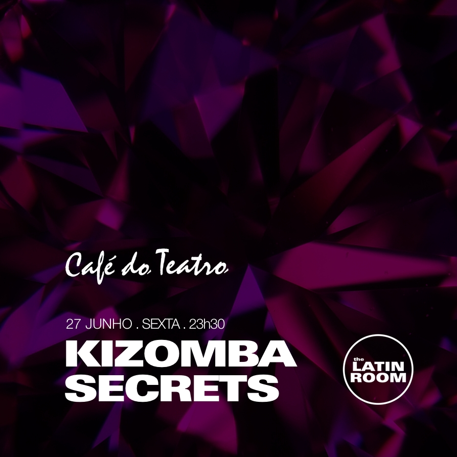 KIZOMBA SECRETS - Festa no Café do Teatro - Funchal, Madeira - by The Latin Room